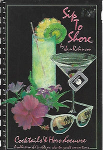 Sip To Shore  Cocktails & Hors D'oeuvre Carribean Yacht Recipes  by Jan Robinson  (Spiral)  1988
