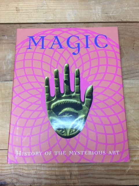 Magic--The History of the Mysterious Art by Franjo Terhart (Hardcover) 2007