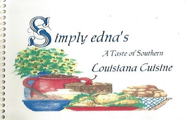 Simply Edna's A Taste of Southern Louisiana Cuisine by Edna Huggins  (Spiral) 2002
