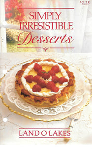 Land O Lakes Simply Irresistible Desserts  (Softcover Pamphlet) 1987