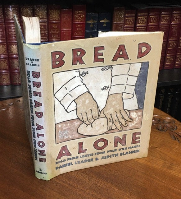 Bread Alone (Bold Fresh Loaves from Your Own Hands) by Daniel Leader & Judith Blahnik  Hardcover  (1993)
