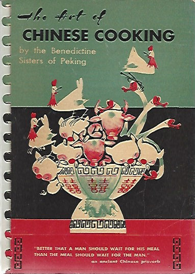 The Art of Chinese Cooking by the Benedictine Sisters of Peking  (RARE)( Spiral) 1956