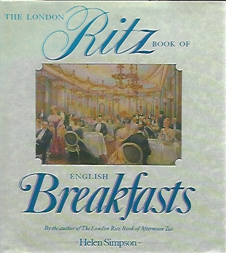 The London Ritz Book of English Breakfasts by Helen Simpson  (Hardcover)  1988