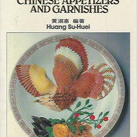 Chinese Appetizers and Garnishes by  Huang Su Huei   (Softcover) 1982