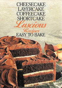 Cheesecake, Layercake, Coffeecake, Shortcake Luscous Recipes from Crisco (Softcover) 1991