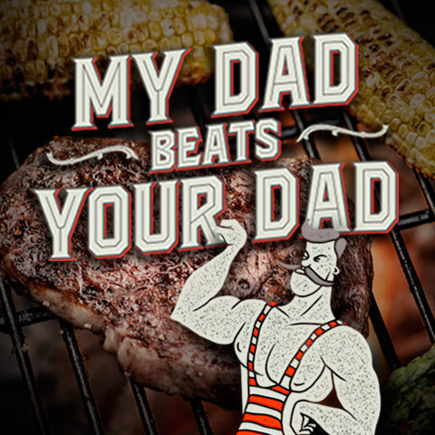 1 . My Dad Beats Your Dad Father's Day Feast