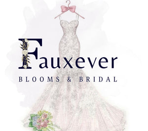 Fauxever Blooms  & Bridal