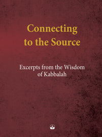 Connecting to the Source; Excerpts from the Wisdom of Kabbalah - Print