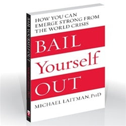 BAIL YOURSELF OUT: How You Can Emerge Strong from the World Crisis by Michael Laitman PhD (kindle)