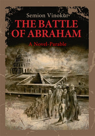 The Battle of Abraham; A Novel-parable