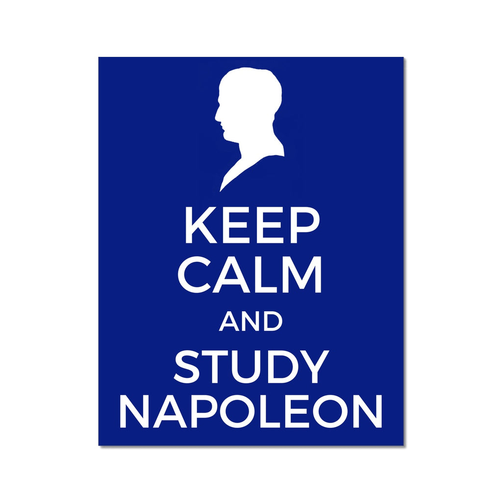 Keep Calm and Study Napoleon Poster - Napoleonic Impressions