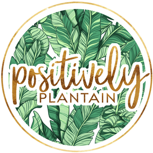 Positively Plantain