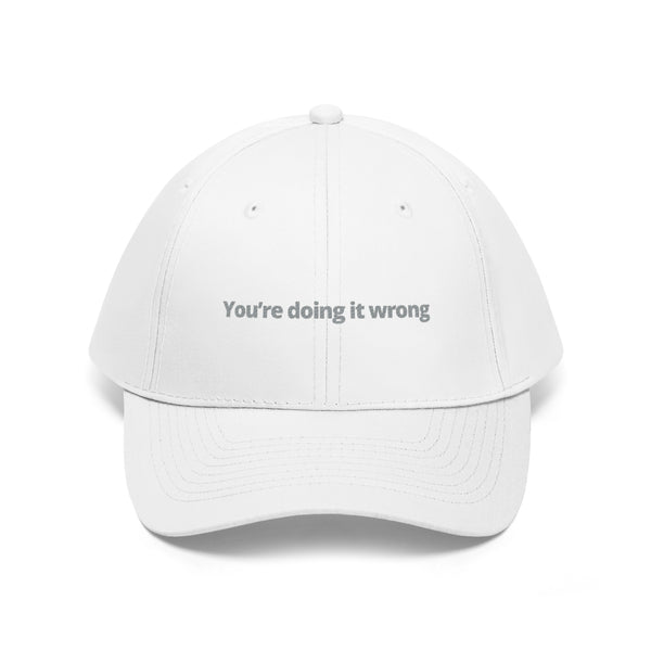 You're Doing It Wrong Hat