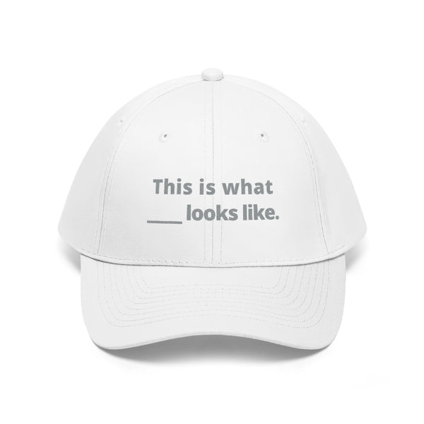This Is What _______ Looks Like Hat