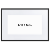 Give A Fuck Framed Print