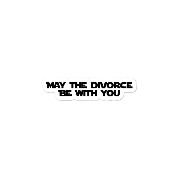 May the Divorce Be With You Sticker