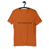 Drillium - You're Doing It Wrong. Short-Sleeve Unisex T-Shirt