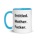 Entitled Mother Fucker Mug