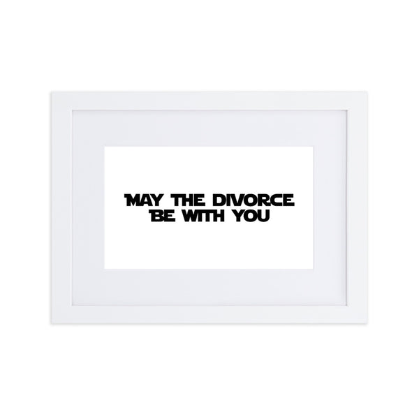 May The Divorce Be With You Framed Print
