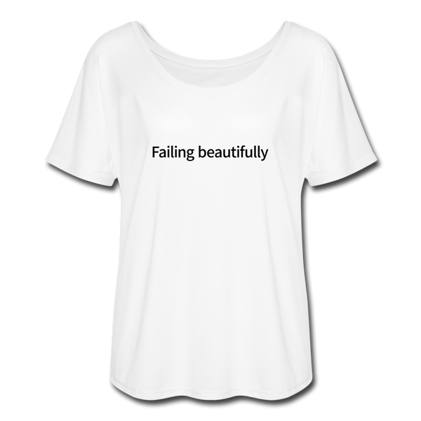 Failing Beautifully Women's Flowy T-Shirt - white
