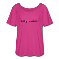 Failing Beautifully Women's Flowy T-Shirt - dark pink
