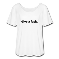 Give A Fuck Women's Flowy T-Shirt - white