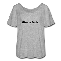 Give A Fuck Women's Flowy T-Shirt - heather gray