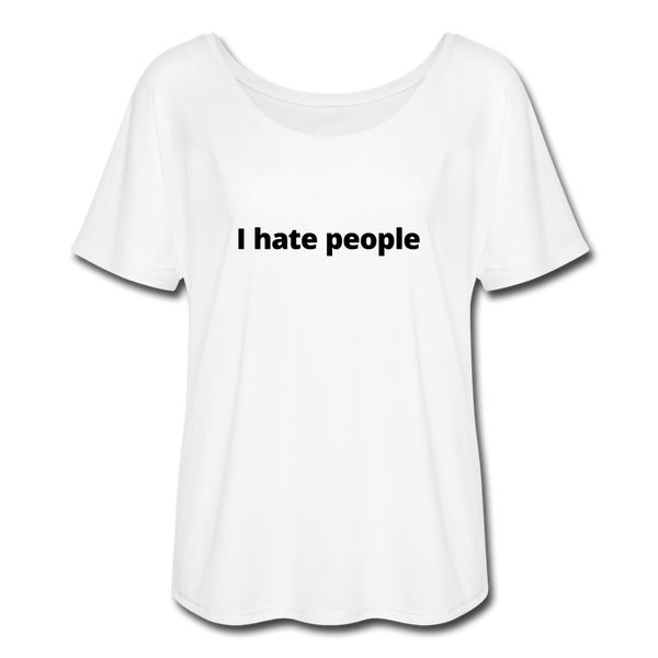 I Hate People Women's Flowy T-Shirt - white