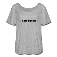 I Hate People Women's Flowy T-Shirt - heather gray