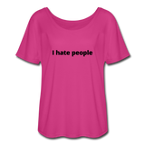I Hate People Women's Flowy T-Shirt - dark pink