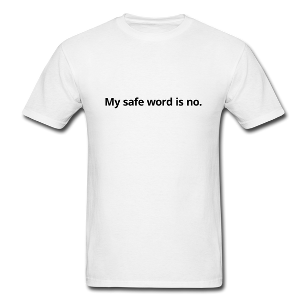 My Safe Word Is No Men's T-Shirt - white