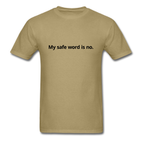 My Safe Word Is No Men's T-Shirt - khaki