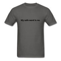 My Safe Word Is No Men's T-Shirt - charcoal