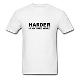 Harder Is My Safe Word Men's T-Shirt - white
