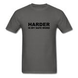 Harder Is My Safe Word Men's T-Shirt - charcoal