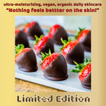 LIMITED EDITION Chocolate Covered Strawberries-Organic vegan body butter SCRUB for daily skincare use-also for scars/marks/cellulite & more!