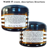 WAKE IT - Butter cream <br>*Rich, intoxicating, unisex daily skincare <br>*ALSO for with scars/stretch marks/ashy skin/loose skin/cellulite/& more! <br>*Anti-itch, organic, vegan, chemical-free