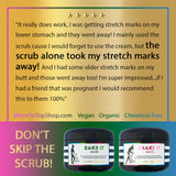 BAKE IT + SHAKE IT - Scrub+Cream <br>*BEST DEAL! <br>*During+after (even DECADES after) pregnancy<br> *Prevent and fade stretch marks, also use for dry skin/loose skin/scars/eczema. <br>*Anti-itch, organic, vegan, chemical-free