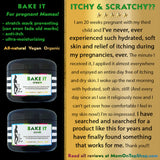 BAKE IT - Scrub+Cream<br>*SAVE BIG on a bundle!<br>*During pregnancy<br>*Can prevent new stretch marks while fading old ones! <br>*Anti-itch, organic, vegan, chemical-free