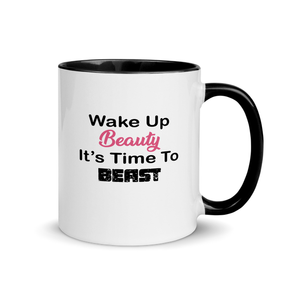 Wake Up Beauty It's Time To Beast Coffee Mug