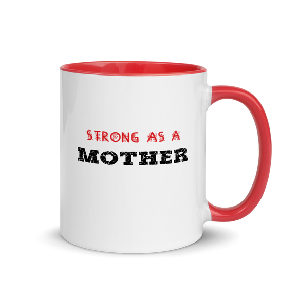 Strong as a Mother Coffee Mug - Your daily reminder that you are a MOM ON TOP of it all!