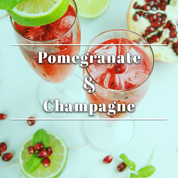 Pomegranate & Champagne