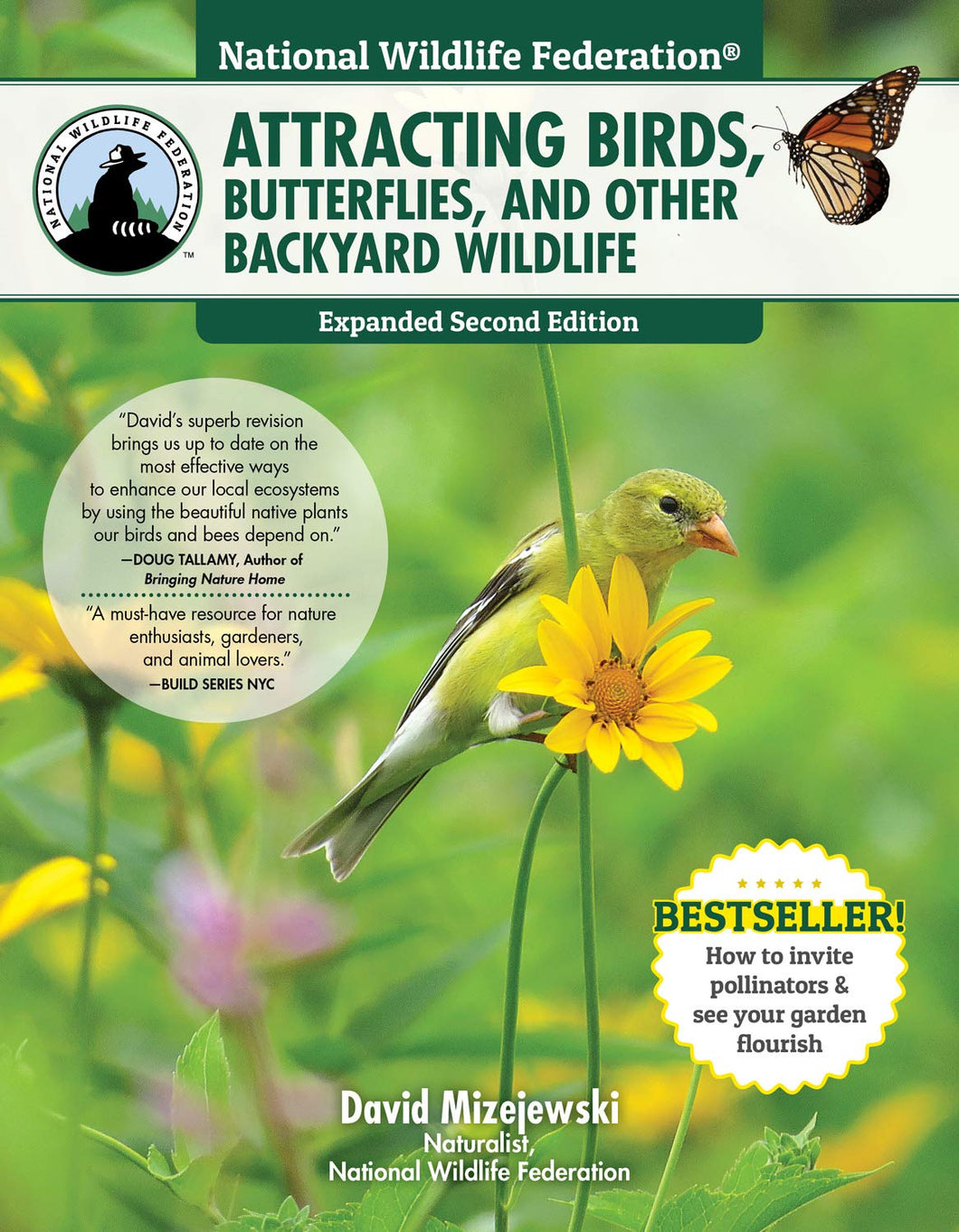 Attracting Birds, Butterflies, & Other Backyard Wildlife - David Mizejewski