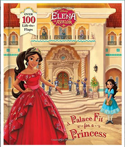 Disney - Elena of Avalor A Palace Fit for a Princess Book - Over 100 Lift-the-Flaps - NEW!