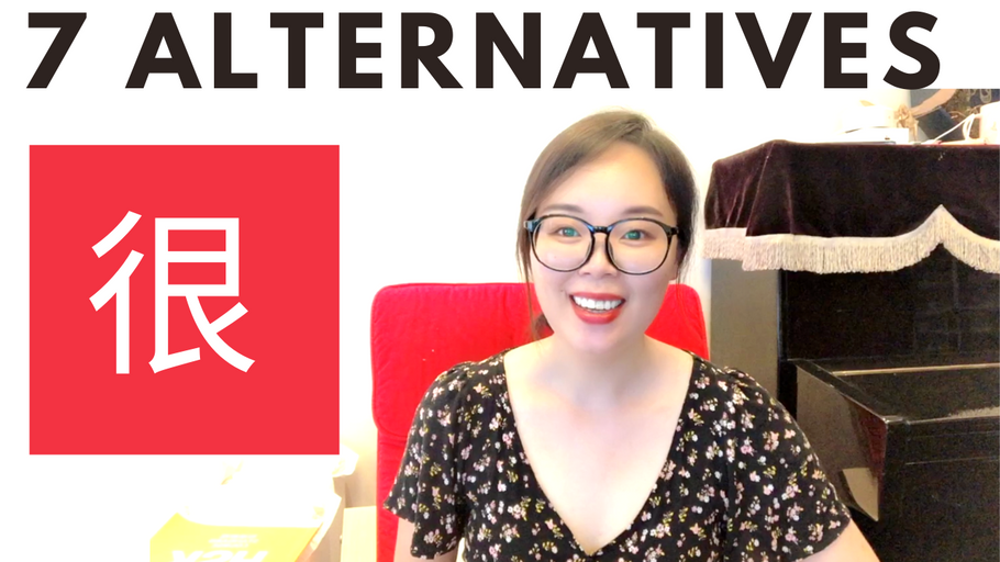 "Stop using ""很""! 7 Alternatives to sound like a NATIVE SPEAKER 