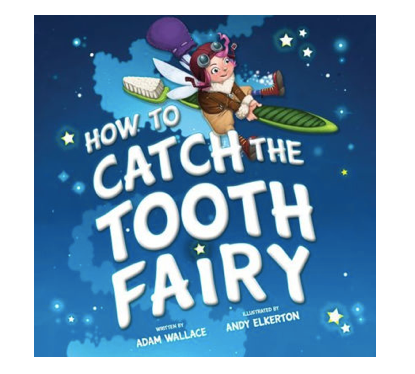 How to Catch the Tooth Fairy
