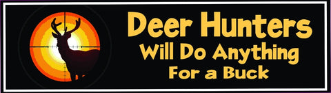 Funny Quote Deer Hunter Sign