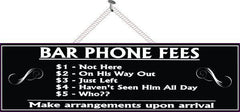 Funny Quote Bar Sign with Phone Fee List in Black