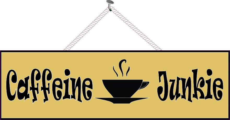 Gold Caffeine Junkie Novelty Sign with Teacup Silhouette