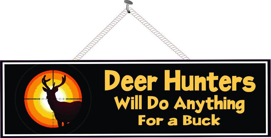 Deer Hunters Will Do Anything for a Buck Funny Quote Sign with Crosshairs &  Stag Silhouette